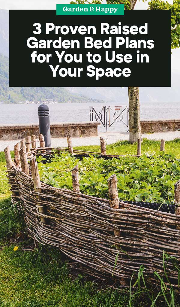 3 Proven Raised Garden Bed Plans For You To Use In Your Space