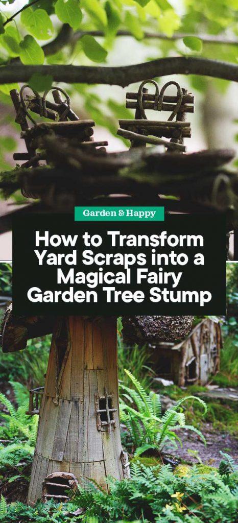 How To Transform Yard Scraps Into A Magical Fairy Garden Tree Stump Garden And Happy