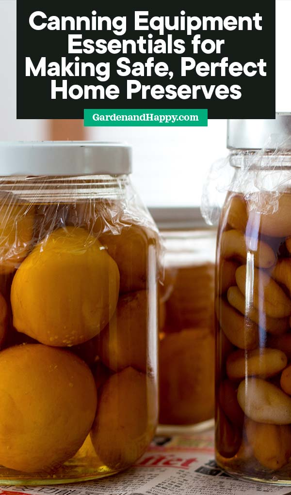 Canning Equipment Essentials for Making Safe, Perfect Home Preserves