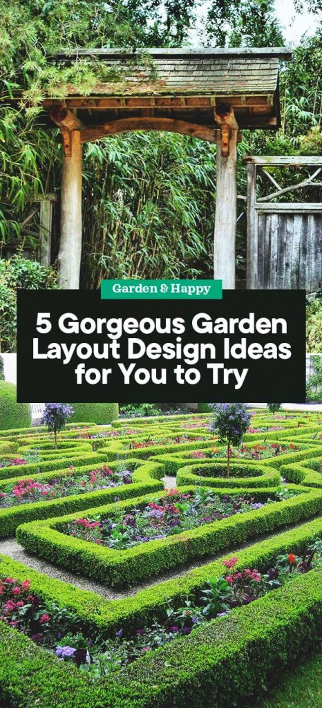 5 Gorgeous Garden Layout Design Ideas For You To Try Garden And